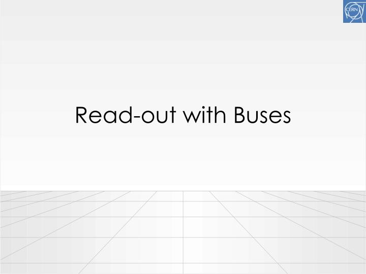 Read-out with Buses