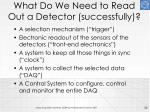 what do we need to read out a detector successfully