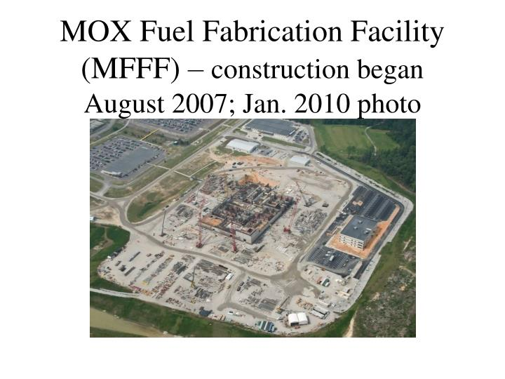 MOX Fuel Fabrication Facility (MFFF) –