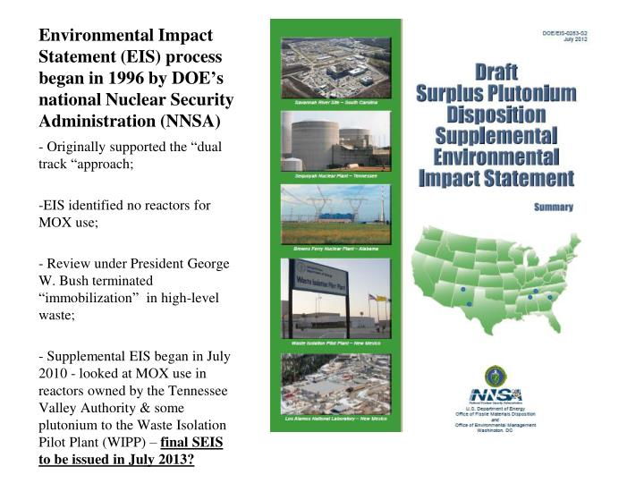 Environmental Impact Statement (EIS) process began in 1996 by DOE's national Nuclear Security Administration (NNSA)