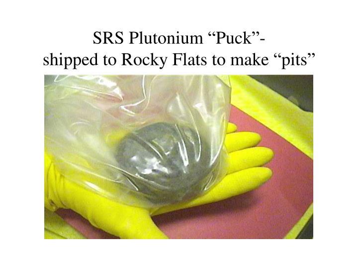 "SRS Plutonium ""Puck""-"