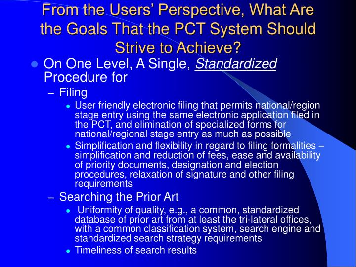 From the users perspective what are the goals that the pct system should strive to achieve