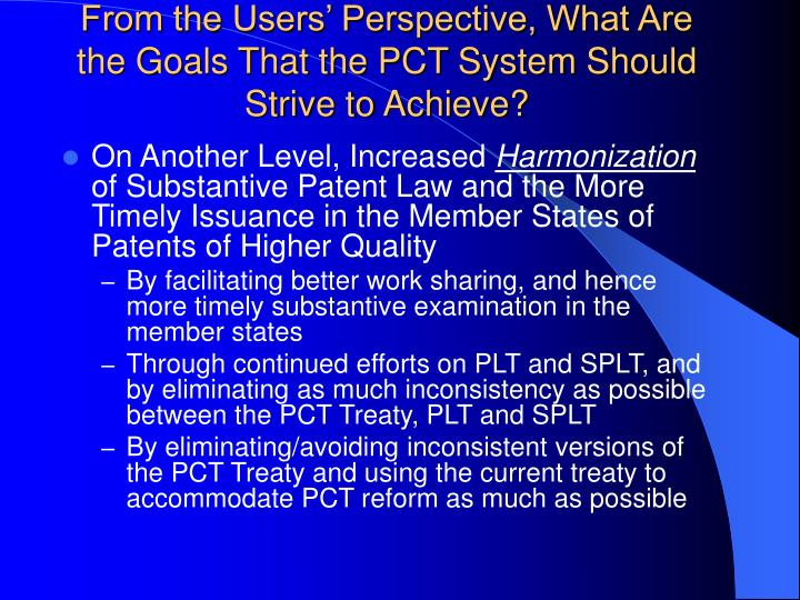 From the Users' Perspective, What Are the Goals That the PCT System Should Strive to Achieve?
