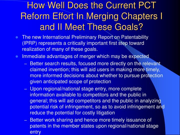 How Well Does the Current PCT Reform Effort In Merging Chapters I and II Meet These Goals?