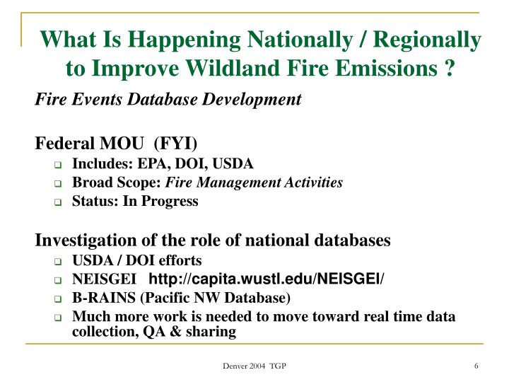 What Is Happening Nationally / Regionally to Improve Wildland Fire Emissions ?