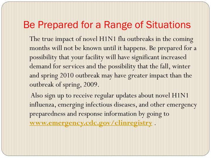 Be Prepared for a Range of Situations