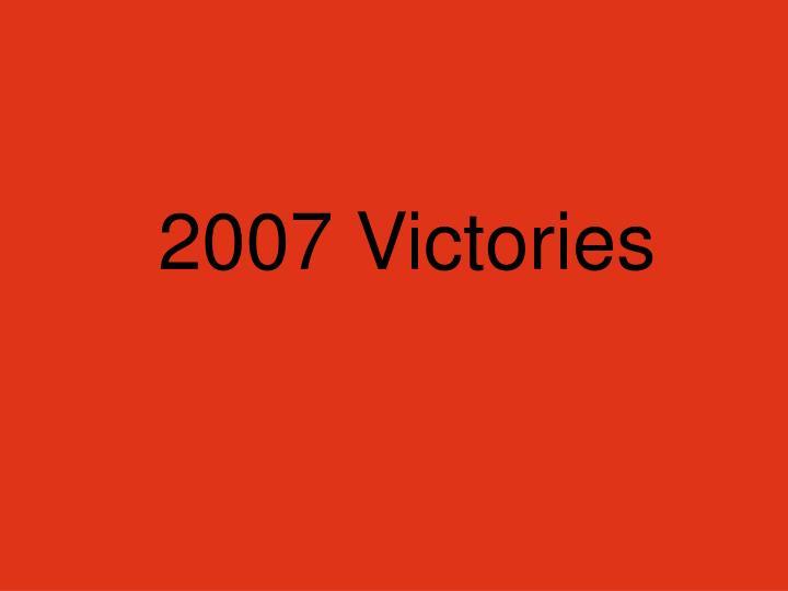 2007 Victories