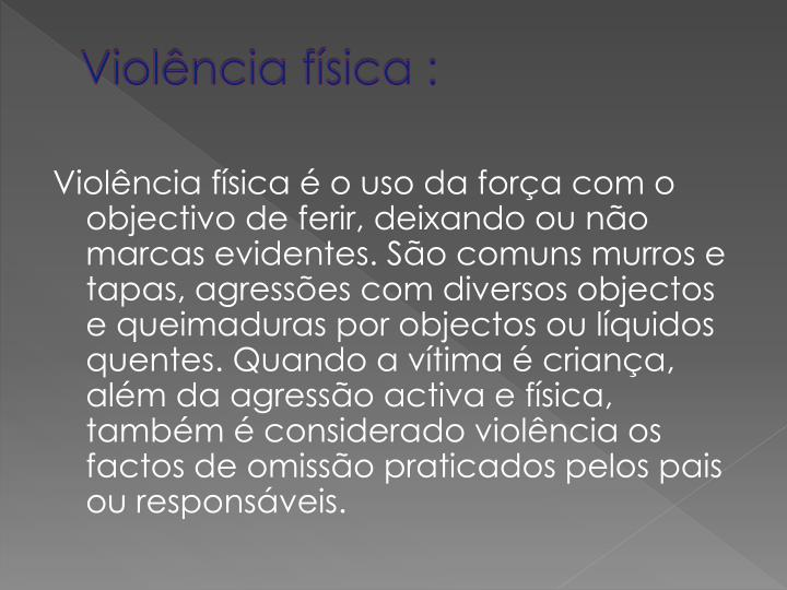 Violência física :