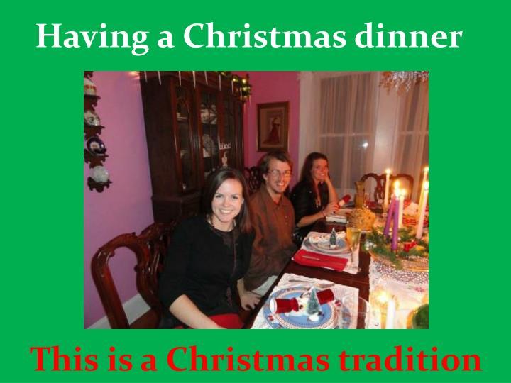 Having a Christmas dinner