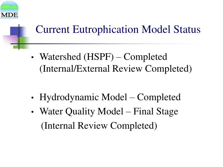 Current Eutrophication Model Status