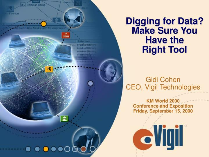 Digging for data make sure you have the right tool