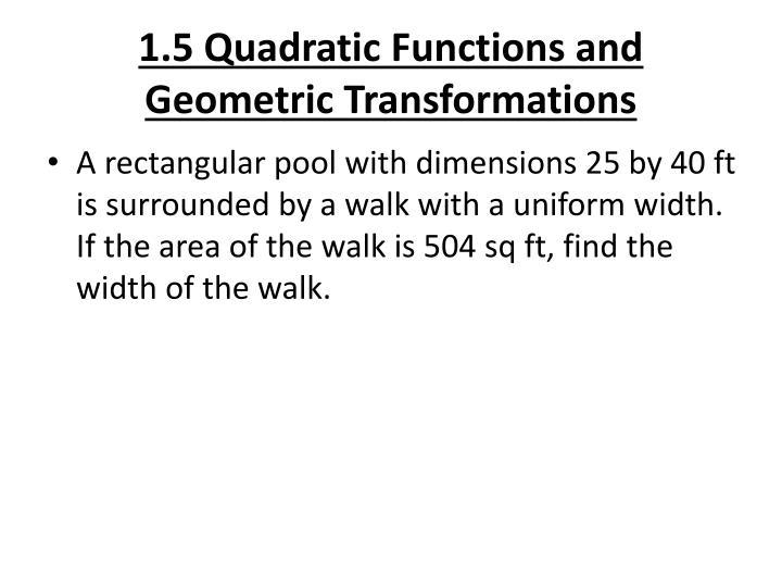 1.5 Quadratic Functions and Geometric Transformations