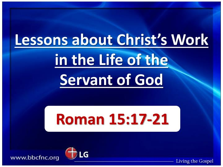 Lessons about christ s work in the life of the servant of god