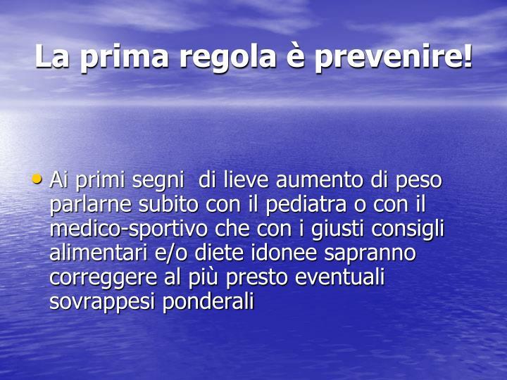 La prima regola è prevenire!