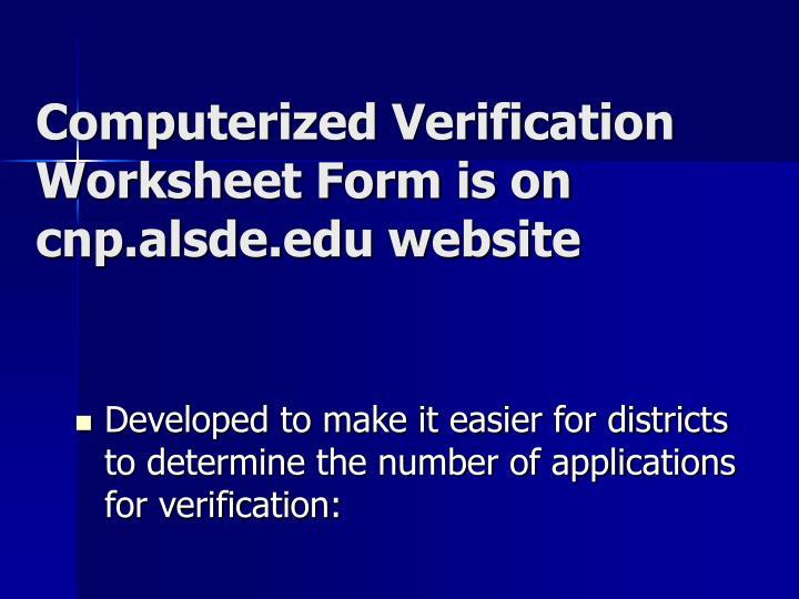 Computerized Verification Worksheet Form is on cnp.alsde.edu website