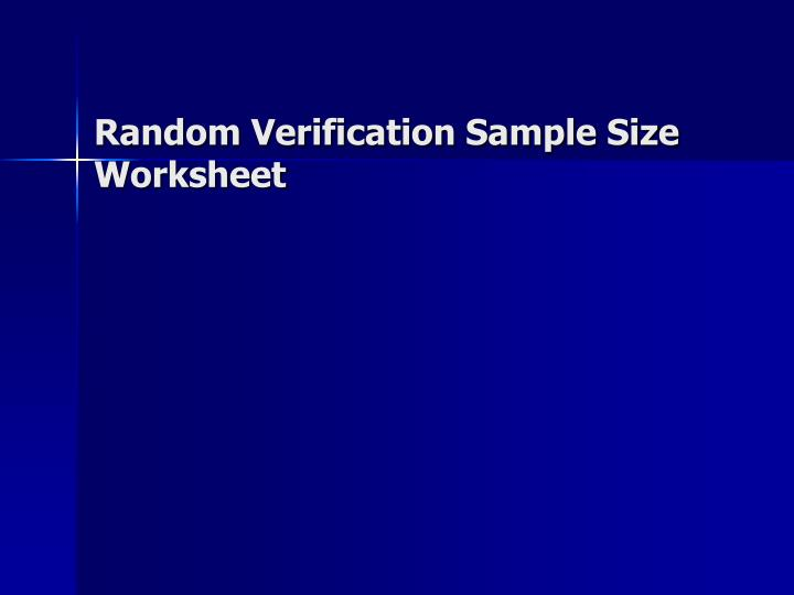 Random Verification Sample Size Worksheet