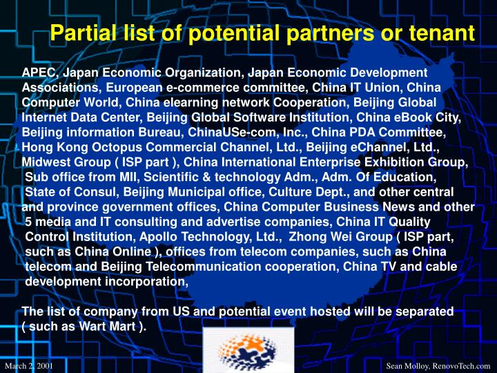 Partial list of potential partners or tenant