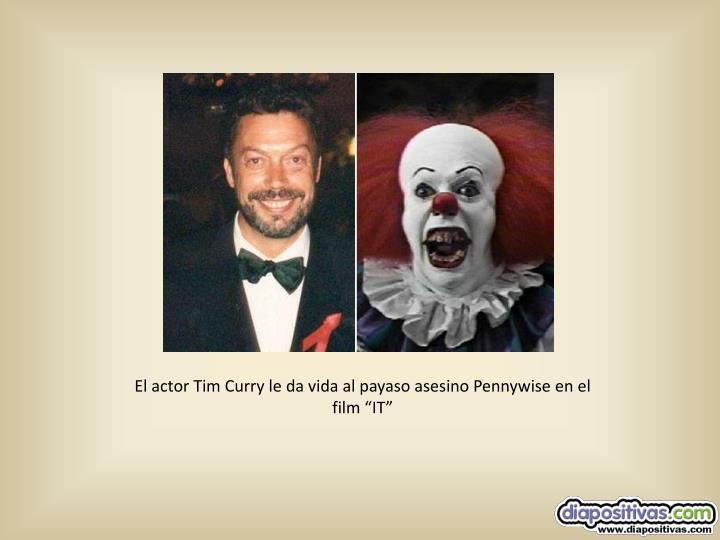 "El actor Tim Curry le da vida al payaso asesino Pennywise en el film ""IT"""