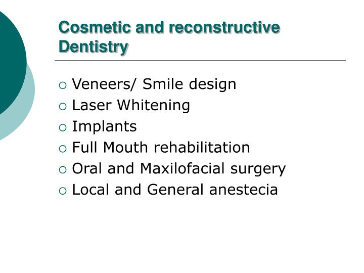 Cosmetic and reconstructive Dentistry