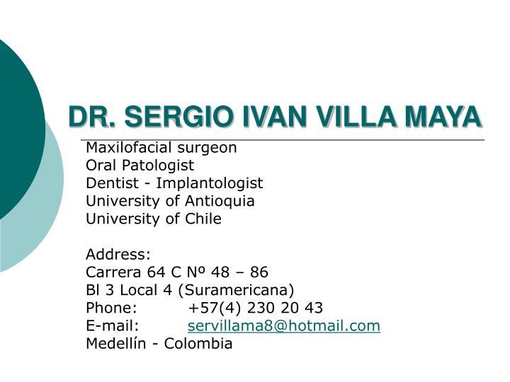 DR. SERGIO IVAN VILLA MAYA