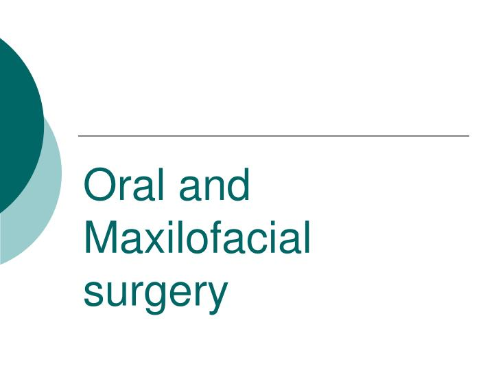 Oral and Maxilofacial surgery