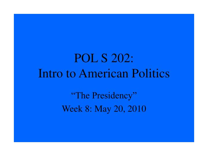Pol s 202 intro to american politics