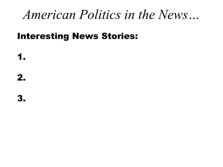 American Politics in the News…