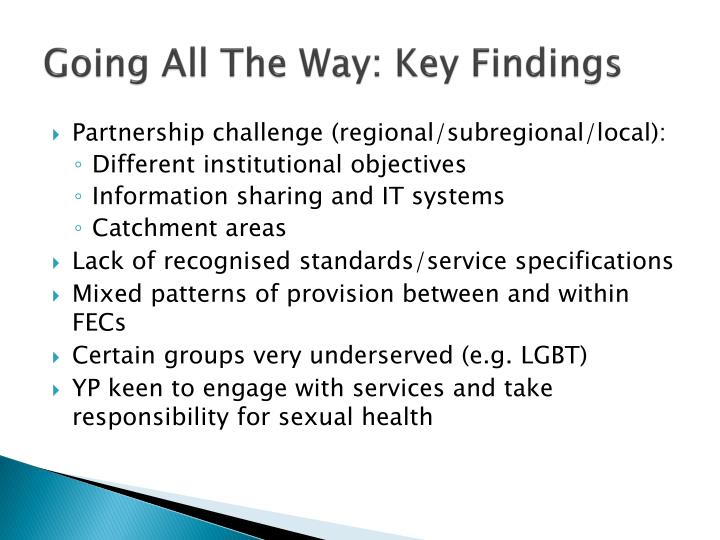 Going All The Way: Key Findings