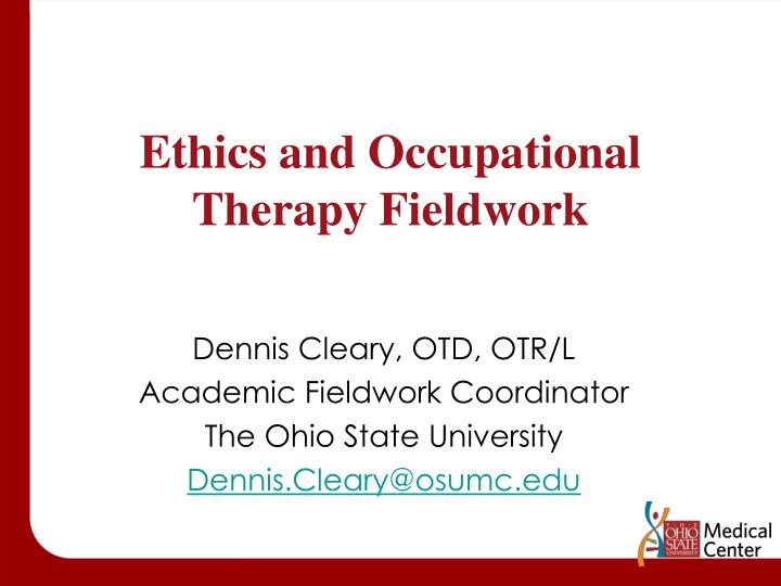 Ethics and Occupational Therapy Fieldwork