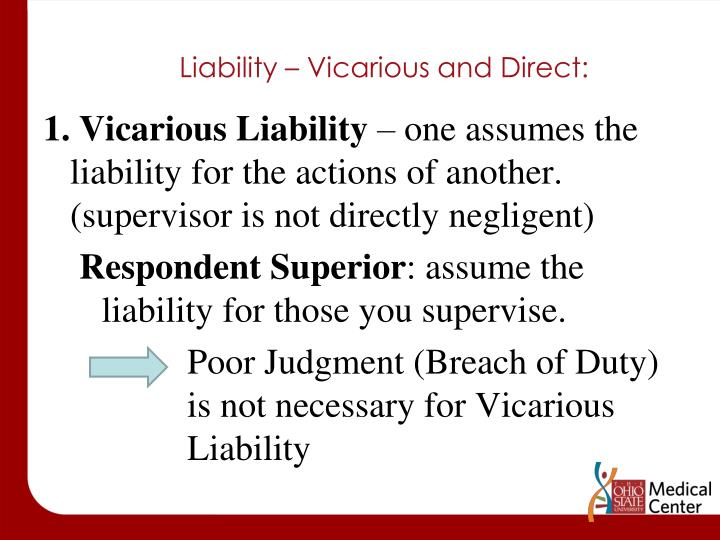 Liability – Vicarious and Direct: