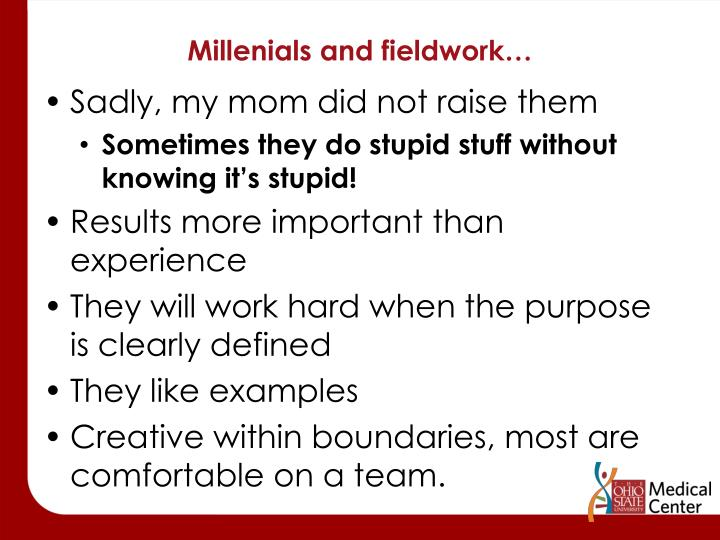 Millenials and fieldwork…