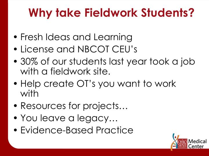 Why take Fieldwork Students?