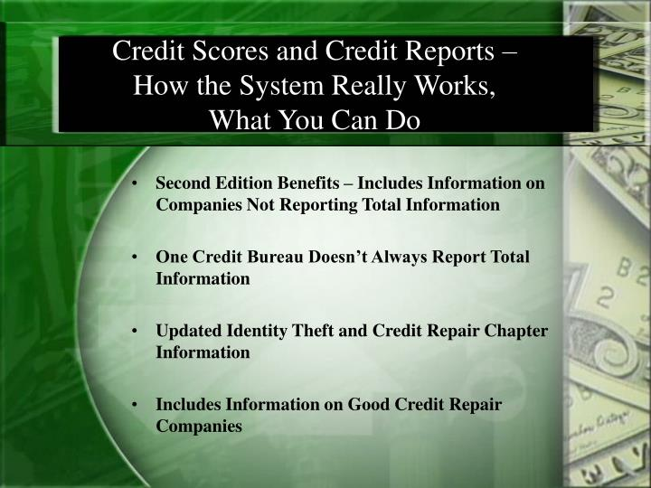Credit Scores and Credit Reports –