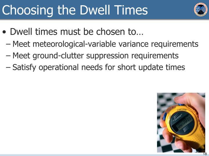 Choosing the Dwell Times