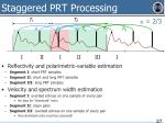 staggered prt processing