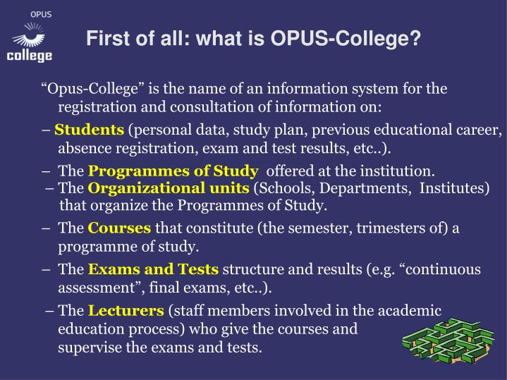 First of all: what is OPUS-College?