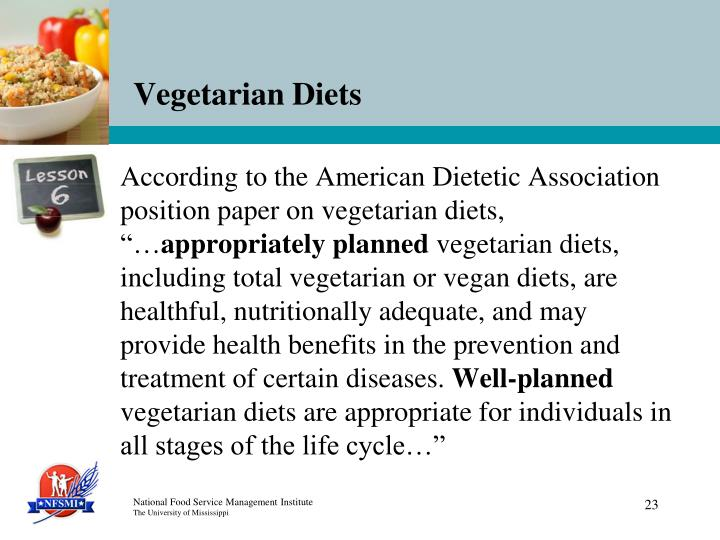 "According to the American Dietetic Association position paper on vegetarian diets, ""…"