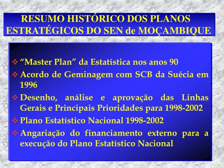 RESUMO HISTÓRICO DOS PLANOS ESTRATÉGICOS DO SEN de MOÇAMBIQUE