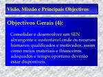 vis o miss o e principais objectivos5