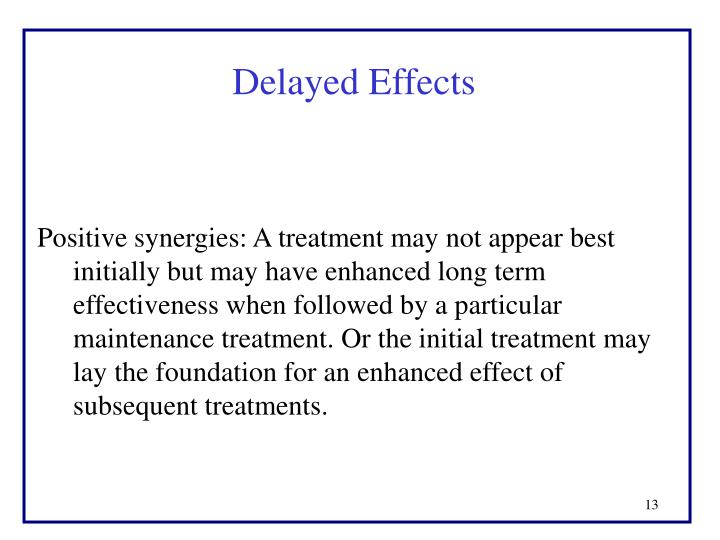 Delayed Effects