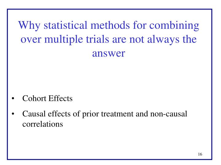 Why statistical methods for combining over multiple trials are not always the answer