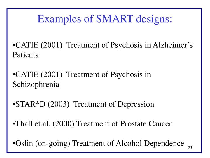 Examples of SMART designs: