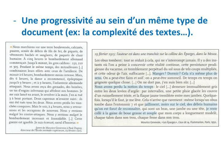 Une progressivité au sein d'un même type de document (ex: la complexité des textes…).