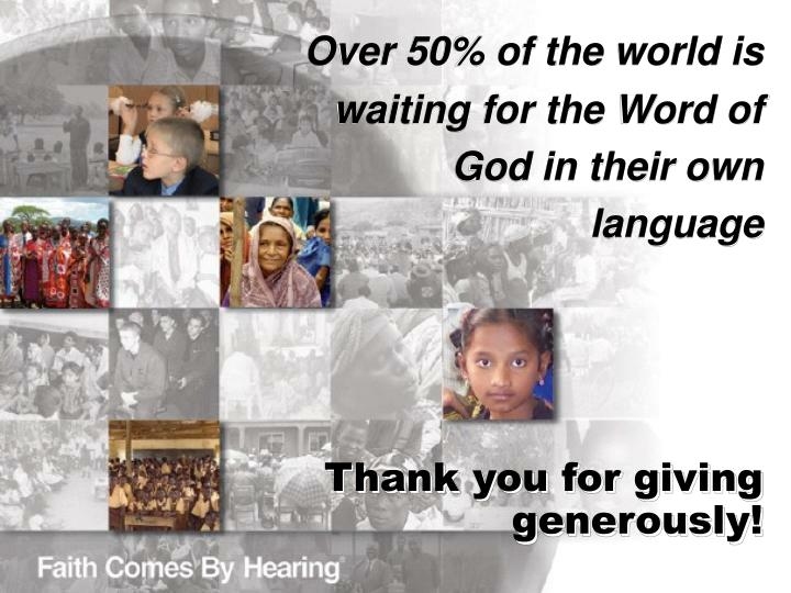 Over 50% of the world is waiting for the Word of God in their own  language