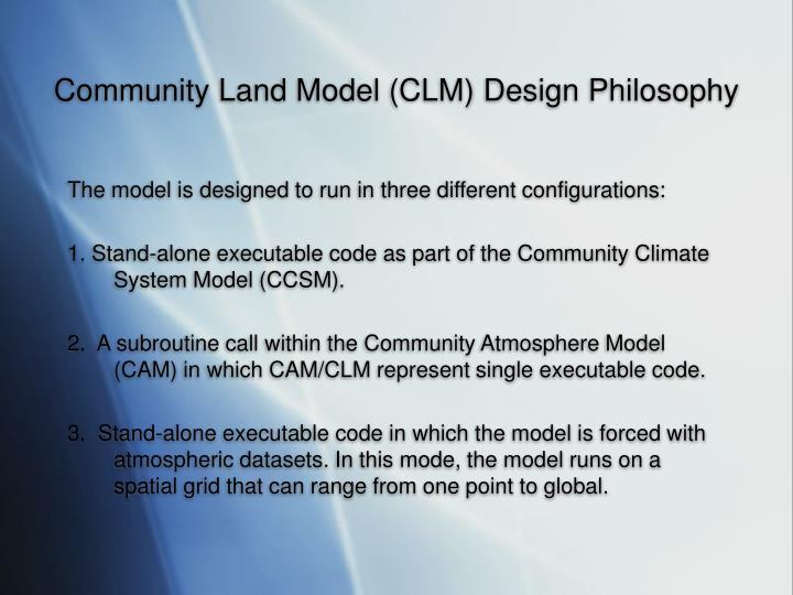Community Land Model (CLM) Design Philosophy