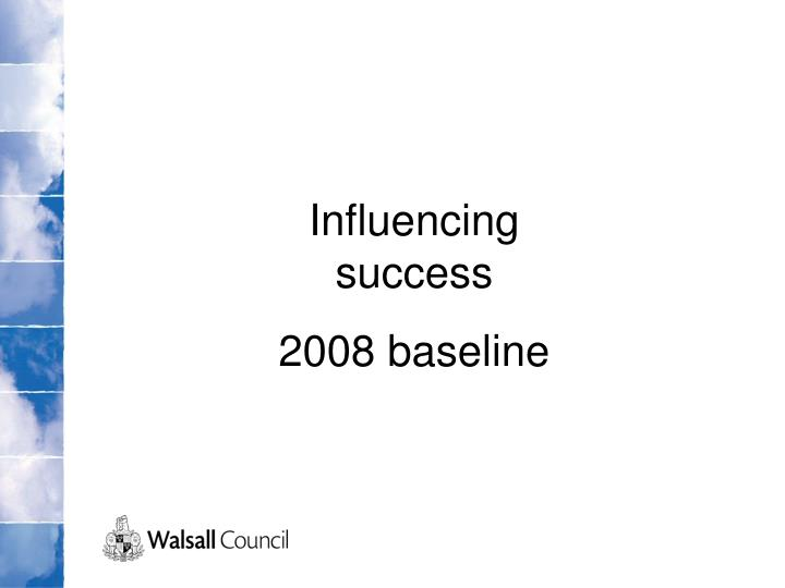 Influencing success