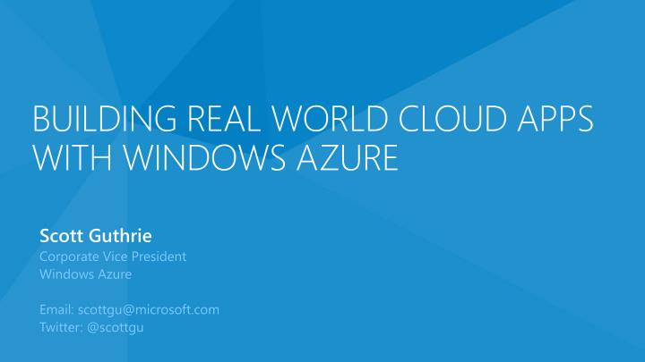 Building real world cloud apps with windows azure
