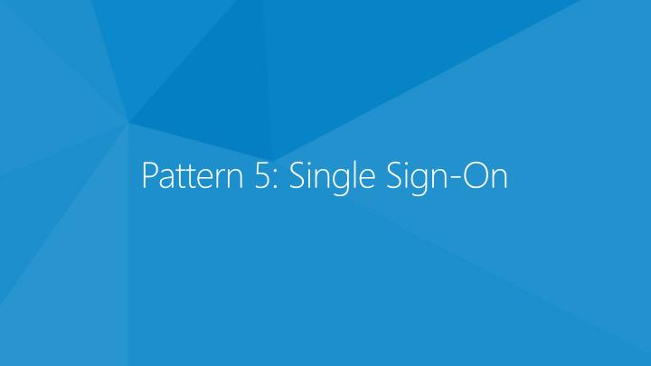 Pattern 5: Single Sign-On