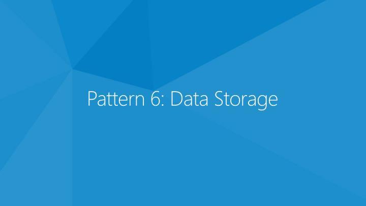 Pattern 6: Data Storage