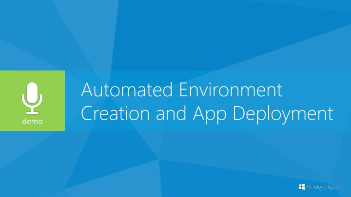 Automated Environment Creation and App Deployment